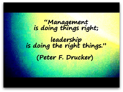 Management-is-doing-things-right-leadership-is-doing-the-right-things.-Peter-F.-Drucker